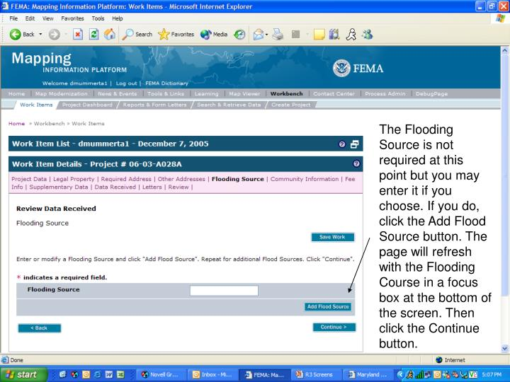 The Flooding Source is not required at this point but you may enter it if you choose. If you do, click the Add Flood Source button. The page will refresh with the Flooding Course in a focus box at the bottom of the screen. Then click the Continue button.