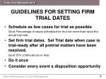 guidelines for setting firm trial dates