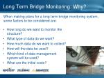 long term bridge monitoring why