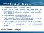 step 1 indentify bridges