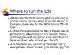 where to run the ads