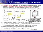 physics of sub critical systems