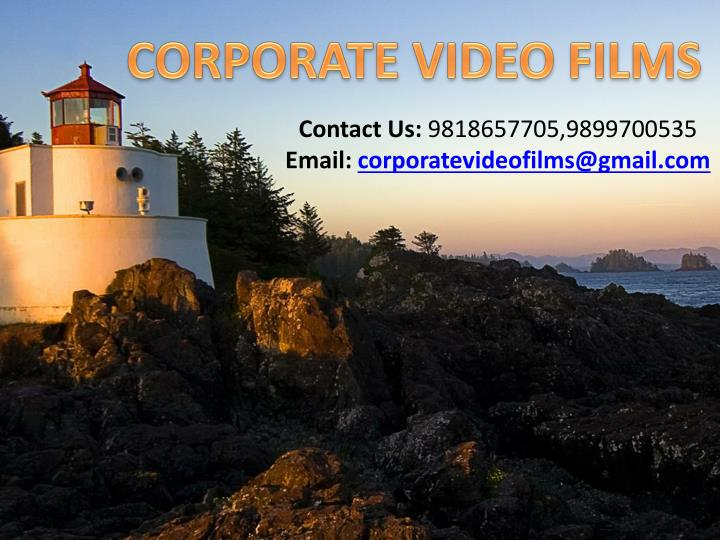 contact us 9818657705 9899700535 email corporatevideofilms@gmail com n.