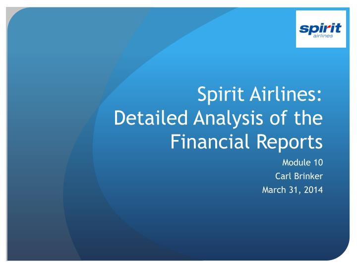 spirit airlines detailed analysis of the financial reports n.