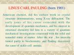 linus carl pauling born 1901