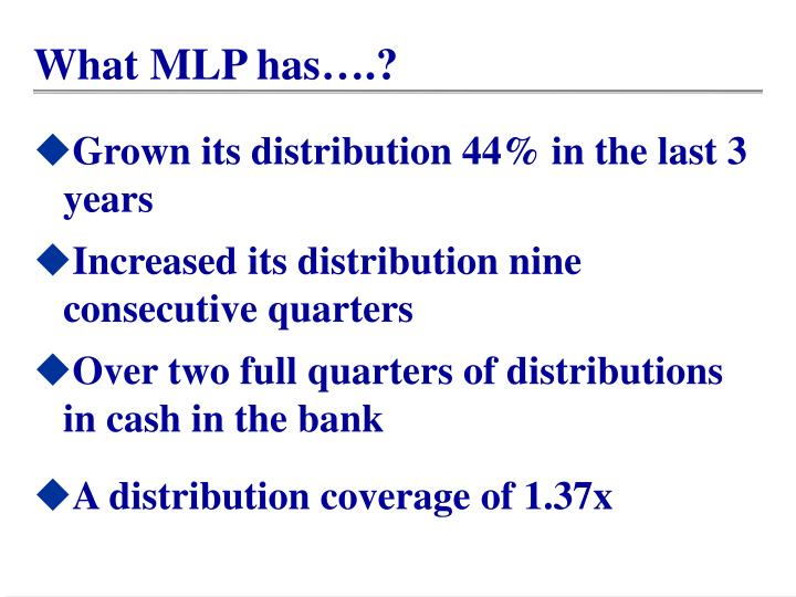 What MLP has….?
