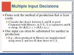 multiple input decisions