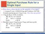 optimal purchase rule for a single input