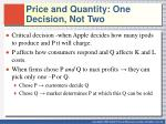 price and quantity one decision not two