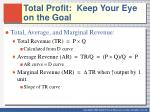total profit keep your eye on the goal1