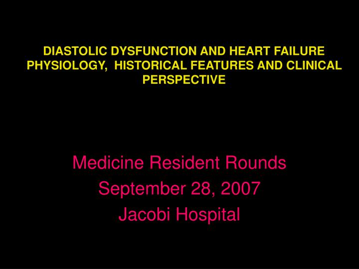 diastolic dysfunction and heart failure physiology historical features and clinical perspective n.
