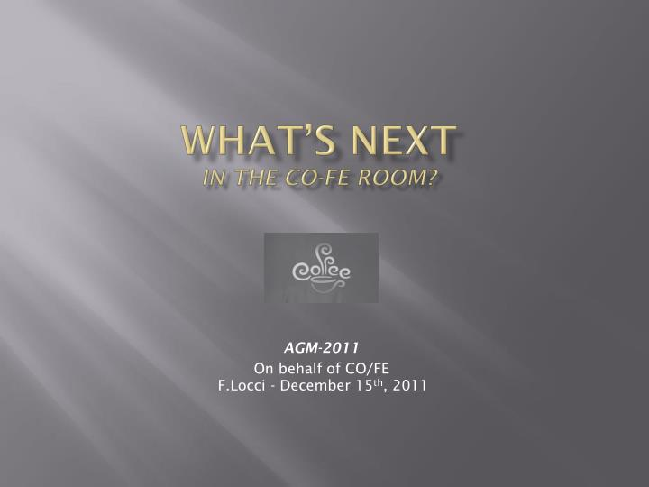what s next in the co fe room n.