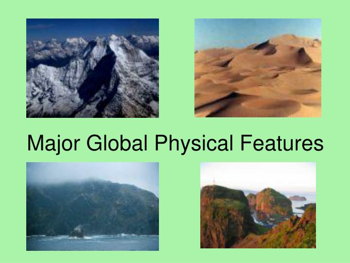 major global physical features n.
