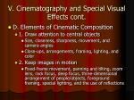 v cinematography and special visual effects cont