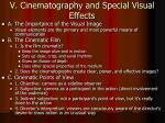 v cinematography and special visual effects