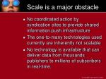 scale is a major obstacle