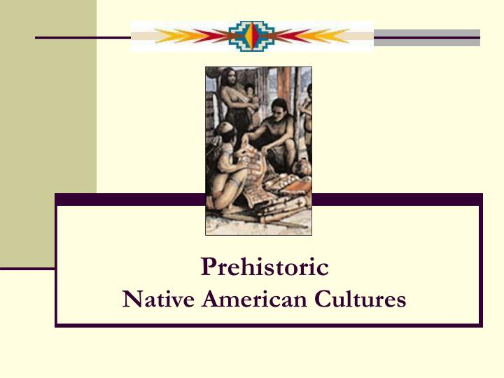 prehistoric native american cultures n.