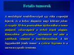 fetalis tumorok