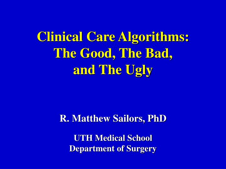 clinical care algorithms the good the bad and the ugly n.