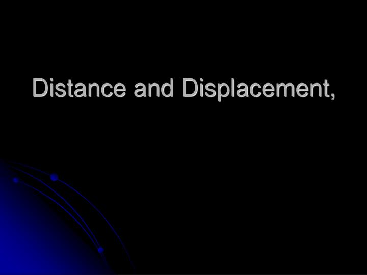 distance and displacement n.