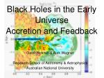 black holes in the early universe accretion and feedback