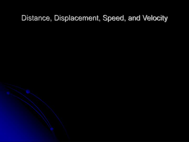 distance displacement speed and velocity n.