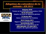 adoption du calendrier de la refonte ca 2011
