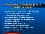 condicionantes fisiol gicos para la hiperbilirrubinemia