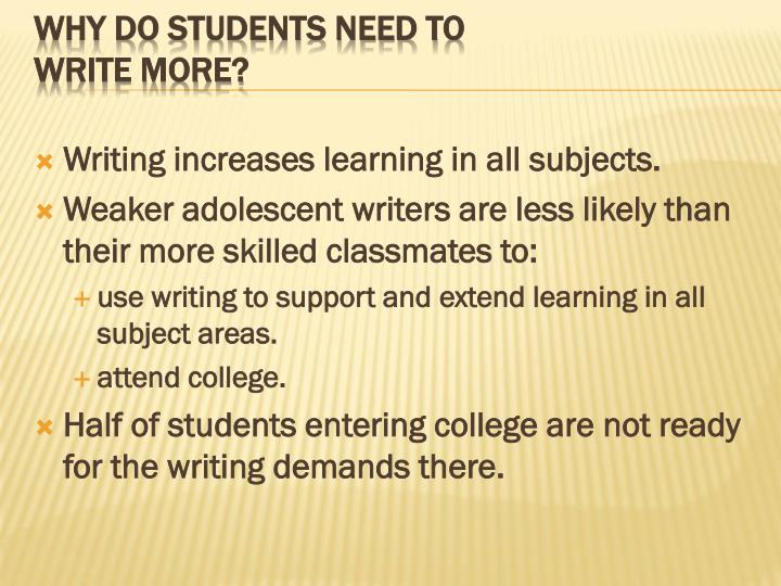 Why do students need to write more1