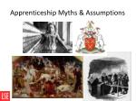 apprenticeship myths assumptions