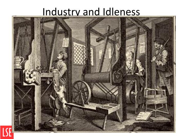 Industry and Idleness