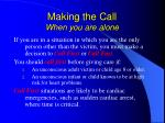 making the call when you are alone
