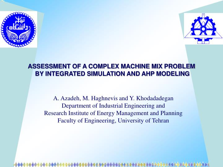 assessment of a complex machine mix problem by integrated simulation and ahp modeling n.