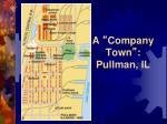 a company town pullman il