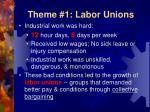 theme 1 labor unions