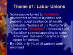 theme 1 labor unions3