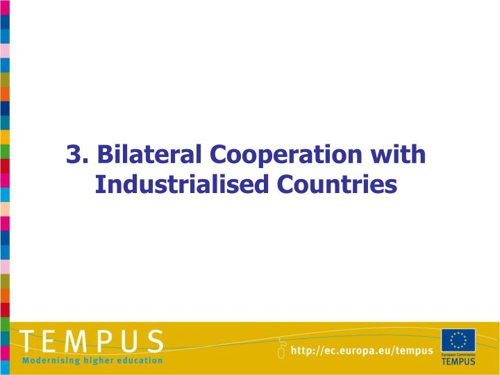 3. Bilateral Cooperation with Industrialised Countries