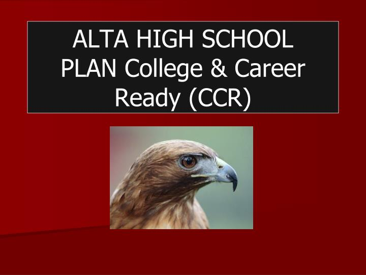 alta high school plan college career ready ccr n.