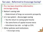 tax laws reformed to encourage saving