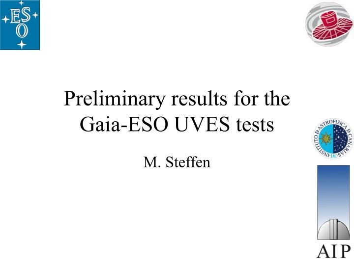 preliminary results for the gaia eso uves tests n.