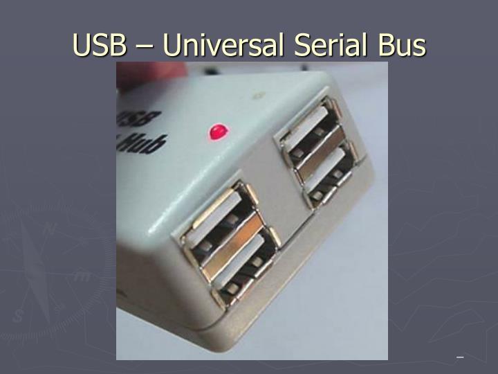 USB – Universal Serial Bus