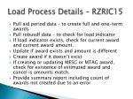 load process details rzric15