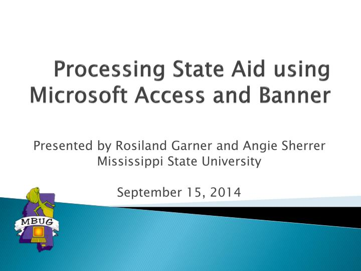 processing state aid using microsoft access and banner n.