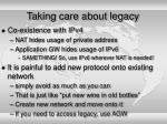 taking care about legacy