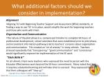 what additional factors should we consider in implementation2