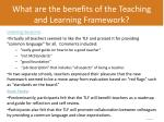 what are the benefits of the teaching and learning framework