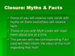 closure myths facts