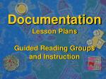 documentation lesson plans guided reading groups and instruction