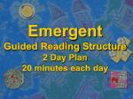 emergent guided reading structure 2 day plan 20 minutes each day