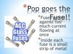 pop goes the fuse